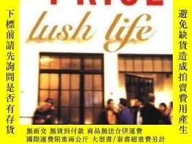 二手書博民逛書店Lush罕見LifeY362136 Richard Price Picador, 2009 ISBN:9780