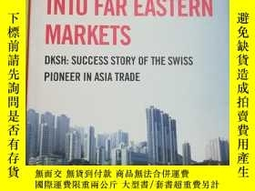 二手書博民逛書店Expedition罕見into Far Eastern Markets: DKSH: Success Story