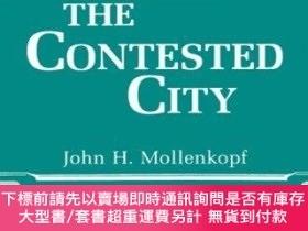 二手書博民逛書店The罕見Contested CityY255174 John Hull Mollenkopf Princet