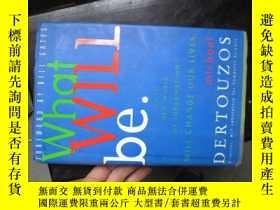 二手書博民逛書店b0041精裝what罕見will be(how the new