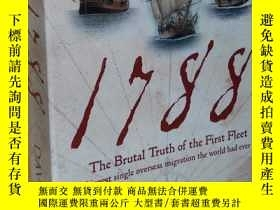 二手書博民逛書店英文原版罕見1788: The Brutal Truth of the First Fleet by David