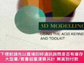 二手書博民逛書店3d罕見Modeling With The Acis Kernel And ToolkitY255174 Jo