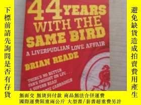 二手書博民逛書店44YEARS罕見WITH THE SAME BIRD BRIAN READEY384780