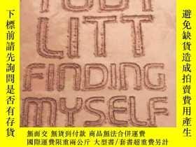 二手書博民逛書店Finding罕見Myself-找到我自己Y436638 Toby Litt Penguin Books, L