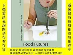 二手書博民逛書店Food罕見Futures 食品未來:食品設計中的感官探索Y21