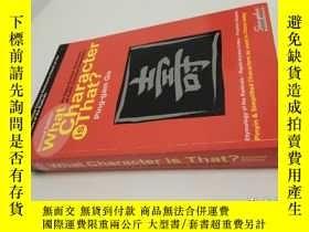 二手書博民逛書店What罕見Character Is That?: An Easy-access Dictionary of 5,