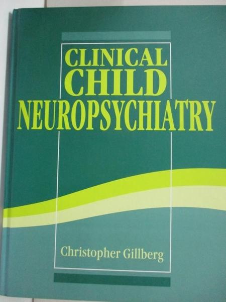 【書寶二手書T4/大學理工醫_KFU】Clinical Child Neuropsychiatry_Christopher Gillberg