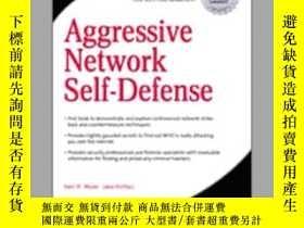 二手書博民逛書店Aggressive罕見Network Self-Defense