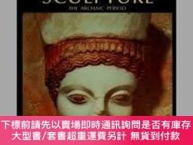 二手書博民逛書店Greek罕見Sculpture: The Archaic Period: A Handbook-希臘雕塑:古代時