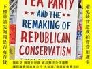 二手書博民逛書店The罕見Tea Party And The Remaking Of Republican Conservatis