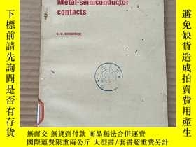 二手書博民逛書店metal-semiconductor罕見contacts(P765)Y173412