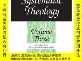 二手書博民逛書店Systematic罕見Theology, Vol. 3Y256260 Paul Tillich Univer
