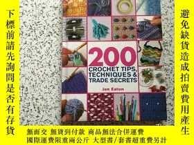 二手書博民逛書店200罕見Crochet Tips, Techniques & Trade Secrets 精裝本Y26761