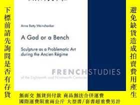 二手書博民逛書店【罕見】2008年 A God Or A Bench: Scul