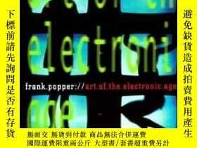 二手書博民逛書店Art罕見Of The Electronic Age-電子時代的藝術Y436638 Frank Popper