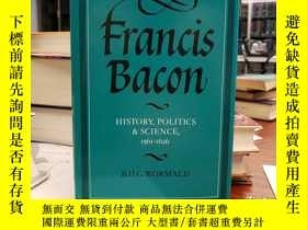 二手書博民逛書店Francis罕見Bacon: History, Politics and Science, 1561-1626
