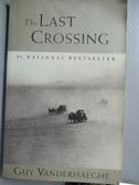 【書寶二手書T3/原文小說_NCJ】The Last Crossing_Guy Vanderhaeghe
