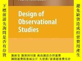 二手書博民逛書店Design罕見Of Observational Studies-觀察研究設計Y436638 Paul R.