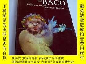 二手書博民逛書店Ciumes罕見de BACOY26171 Jalousie de Bacchus Jealousy of B
