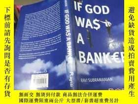 二手書博民逛書店IF罕見GOD WAS A BANKER.Y19506 RAVI