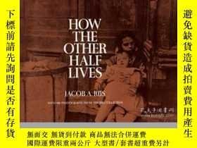 二手書博民逛書店How罕見the Other Half Lives: Studi
