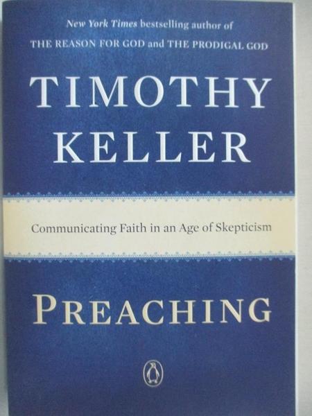 【書寶二手書T2/宗教_GHU】Preaching: Communicating Faith in an Age of Skepticism_Keller, Timothy