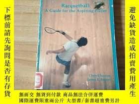 二手書博民逛書店Racquetball:罕見A Guide for the As