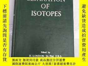 二手書博民逛書店separation罕見of isotopes(H2019)Y1