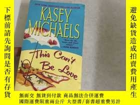 二手書博民逛書店THIS罕見CANT BE LOVEY13534 Kasey M