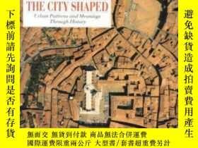二手書博民逛書店The罕見City Shaped-城市的形狀Y436638 Spiro Kostof Bulfinch, 19