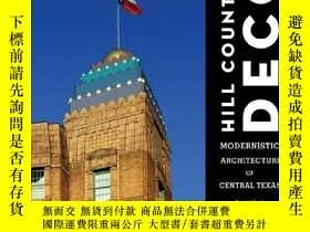 二手書博民逛書店Hill罕見Country Deco: Modernistic Architecture of Central T