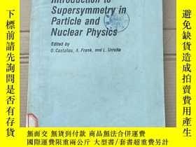 二手書博民逛書店introduction罕見to supersymmetry in particle and nuclear ph