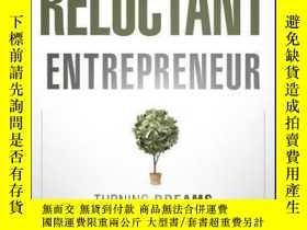 二手書博民逛書店The罕見Reluctant Entrepreneur: Turning Dreams into Profits奇