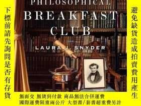 二手書博民逛書店The罕見Philosophical Breakfast Club-哲學早餐俱樂部Y436638 Laura