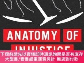 二手書博民逛書店Anatomy罕見of Injustice: A Murder Case Gone Wrong-剖析不公:一起謀殺