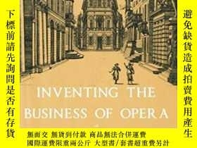 二手書博民逛書店Inventing罕見The Business Of OperaY364682 Beth Glixon Oxf