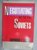 【書寶二手書T8/傳記_QCL】Negotiating with the Soviets