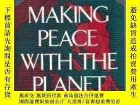 二手書博民逛書店Making罕見Peace With The PlanetY25