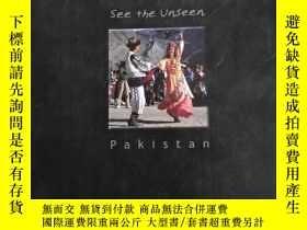 二手書博民逛書店see罕見the unseen Pakistan 【精裝本】Y227550