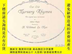二手書博民逛書店《Our罕見old nursery rhymes 我們的老童謠》是1911年Augener和G.Schirmer共
