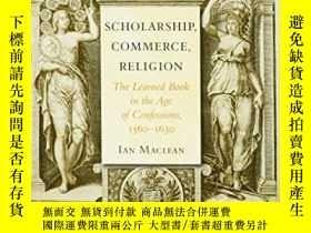 二手書博民逛書店Scholarship,罕見Commerce, ReligionY256260 Ian Maclean Har