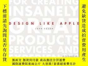 二手書博民逛書店Design罕見Like Apple: Seven Principles For Creating Insanel