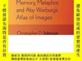 二手書博民逛書店Memory,罕見Metaphor, And Aby Warburg s Atlas Of Images (sig