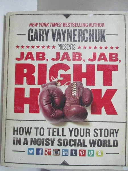 【書寶二手書T1/體育_D2G】Jab, Jab, Jab, Right Hook: How to Tell Your Story…