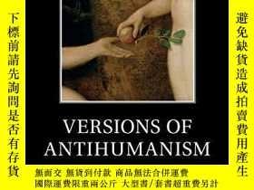 二手書博民逛書店Versions罕見Of AntihumanismY256260 Stanley Fish Cambridge