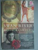 【書寶二手書T9/原文小說_GGD】Swan River_David Reynolds, David