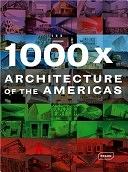 二手書博民逛書店 《1000 X Architecture of the Americas》 R2Y ISBN:3938780568│Braun Publish,Csi