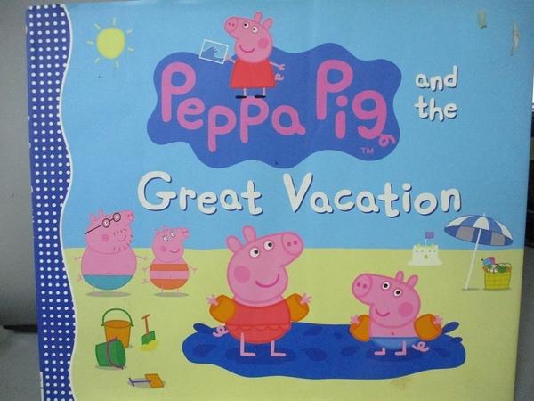 【書寶二手書T1/少年童書_PDF】Peppa Pig and the Great Vacation_Candlewick Press (COR)