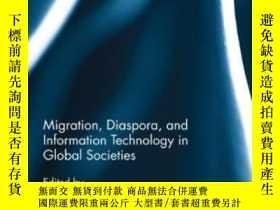 二手書博民逛書店Migration,罕見Diaspora, And Information Technology In Globa