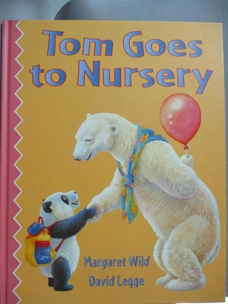 【書寶二手書T5/少年童書_YKL】Tom Goes to Nursery (HC)_Margaret Wild, Da